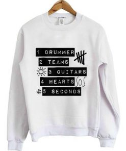5sos 1 Drummer 2 Teams 3 Guitars 4 Hearts 5 seconds Sweatshirt