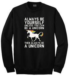 Always Be Yourself unless you sweatshirt