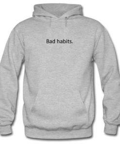 Bad Habits Hoodie