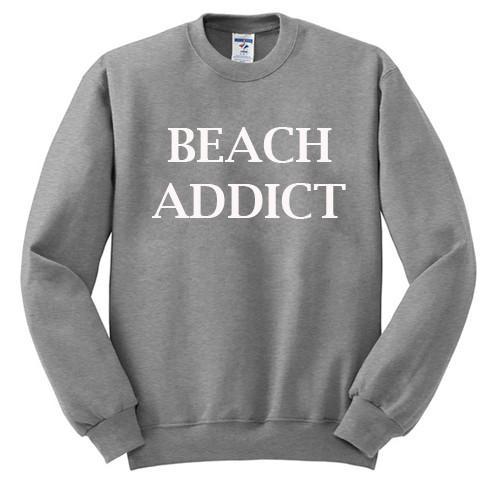Beach addict sweatshirt