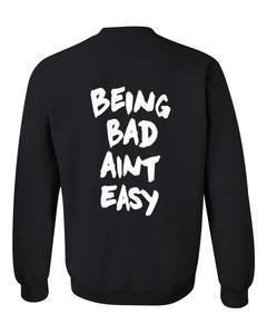 Being Bad Aint Easy sweatshirt back