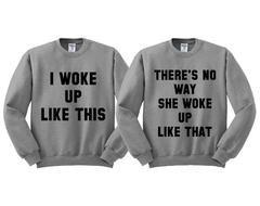 Best Friend I Woke Up Like This No Way Sweatshirt couple