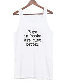 Boys in books are just better Tank top