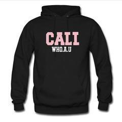 Cali Who A U Hoodie