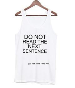 Do Not Read The Next Sentence tank top