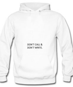 Don't Call & Don't Write Hoodie