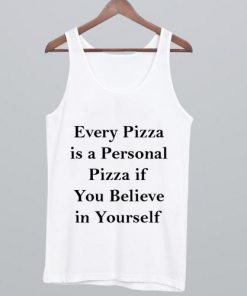 Every Pizza is a Personal Pizza Tank top