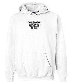 Fake people showing fake love to me  hoodie