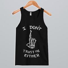I Don't Trust Me Either Tank Top