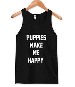 Puppies Make Me Happy Tank top