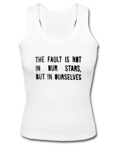 The Fault Is Not In Our Stars Tank Top