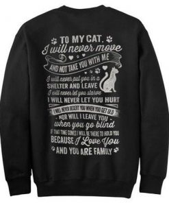 To My Cat I Will Never Move Sweatshirt Back
