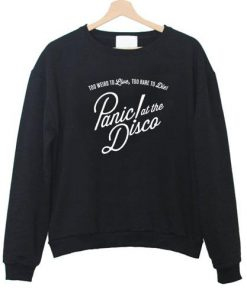 Too Weird to and Too Rare to Die Panic At The Disco Sweatshirt