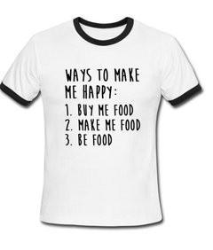 Ways to make me happy Ringer Shirt