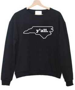 Y'all North Carolina Sweatshirt