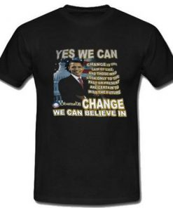 Yes We Can Obama Change We Can Believe In T-Shirt Back