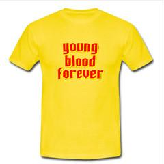 Young Blood Forever T-Shirt
