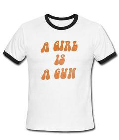 a girl is a gun Ringer Shirt