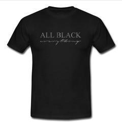 all black everything T-shirt
