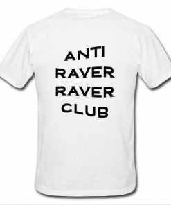 anti raver raver club T-shirt back