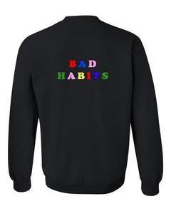 bad habits sweatshirt back