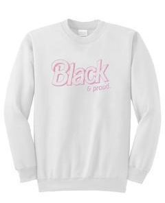 black and proud sweatshirt
