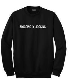 blogging jogging sweatshirt