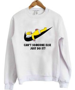 can't someone else do it simpsons sweatshirt