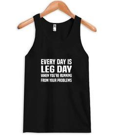 every day is leg day tanktop