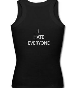 i hate everyone tank top back