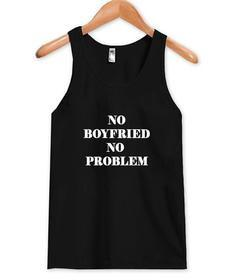 no boyfriend Tank top