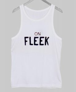 on fleek tank top