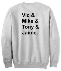 vic mike tony jaime sweatshirt back