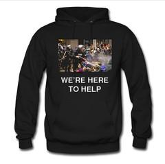 we're here to help hoodie