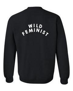 wild feminist sweatshirt back