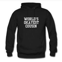 world's okayest causin hoodie