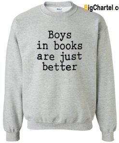 Boys In Books Are Just Better Sweatshirt-Si
