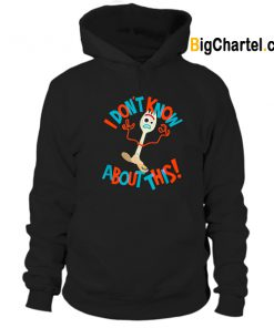 Disney Pixar Toy Story 4 Forky Don't Know About This Hoodie-Si