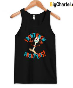 Disney Pixar Toy Story 4 Forky Don't Know About This Tank Top-Si