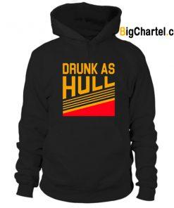 Drunk As Hull Hoodie-Si