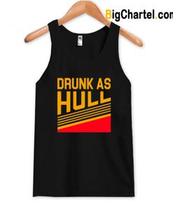 Drunk As Hull Tank Top-Si