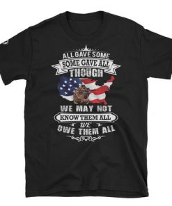 All Gave Some Some Gave All - Short-Sleeve Unisex T-Shirt