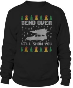 Bend over and ill show you sweatshirt