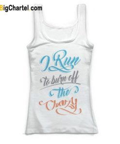 Burn Off the Crazy Tanktop
