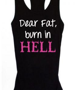 Dear Fat Burn in Hell Tanktop
