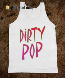 Dirty Pop Tanktop