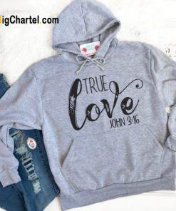 True Love Christian Hoodie