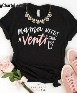 Women Mama Needs A Venti
