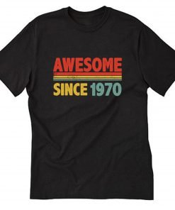 1970 shirt born 1970 70s made in 1970 T-Shirt PU27