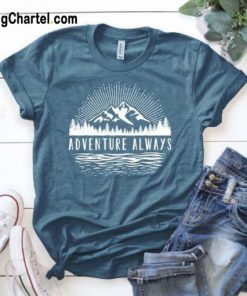 Adventure Always Tshirt